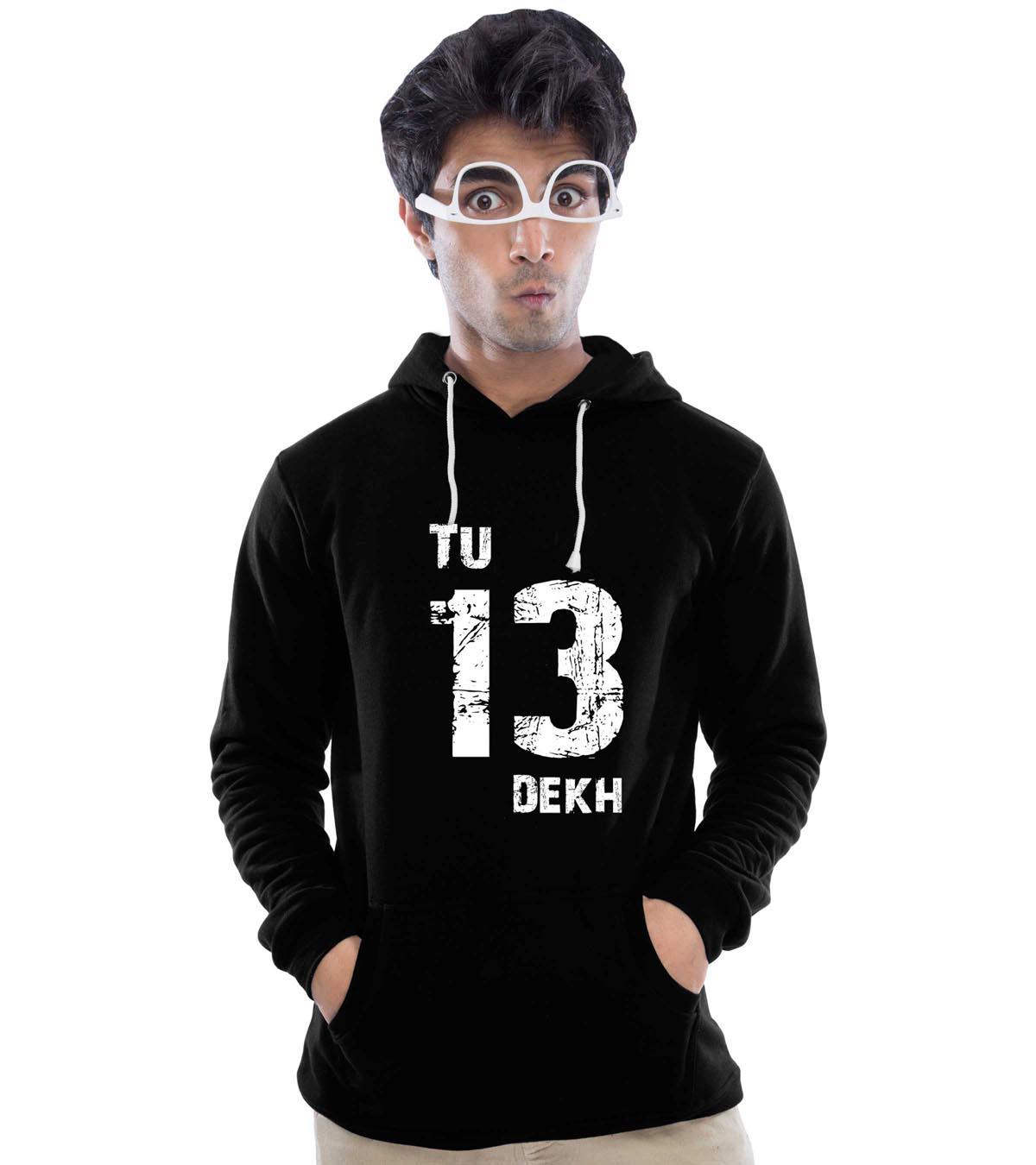 Tu 13 Dekh Hoodies